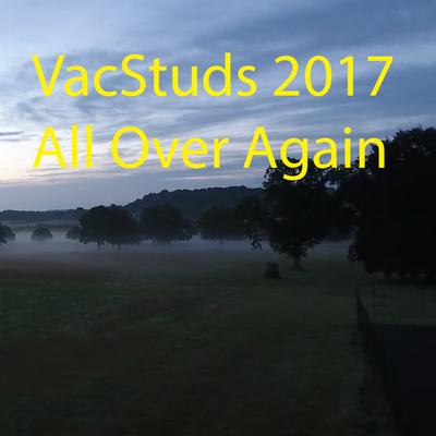 Thumb vacstuds 2017 all over again still 3